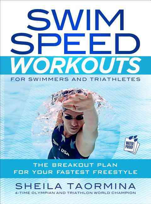 Swim Speed Workouts for Swimmers and Triathletes By Taormina, Sheila